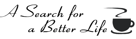 A Search for a Better Life